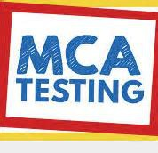 MCA Testing: CANCELLED