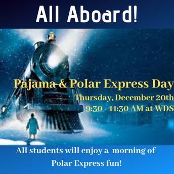 Pajama & Polar Express Day (Thursday, 12/20)