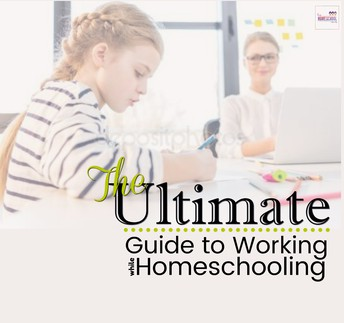 The Ultimate Guide to Working While Homeschooling
