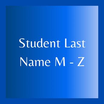 Student Last Name: M-Z