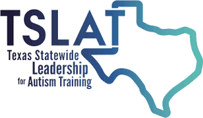 Texas Statewide Leadership for Autism Training - TSLAT