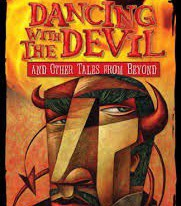 Dancing with the Devil and Other Tales From Beyond by Rene Saldana