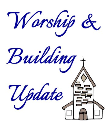 Worship and Building Update