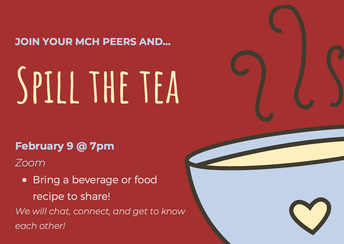 3. MCH Peers Event: Spill the Tea!