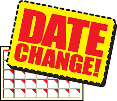 IMPORTANT DATE CHANGE!