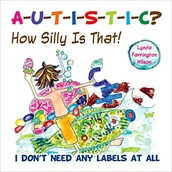 Autistic?  How Silly is That?