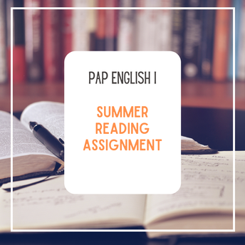 PAP Suggested Summer Reading Reminder for PAP English I: