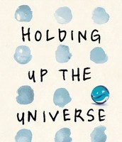 """Holding up the Universe""  - by Jennifer Niven"