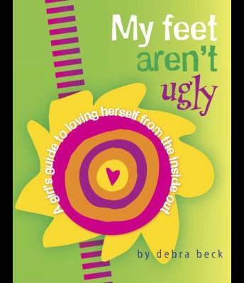 My Feet Aren't Ugly by Debra Beck