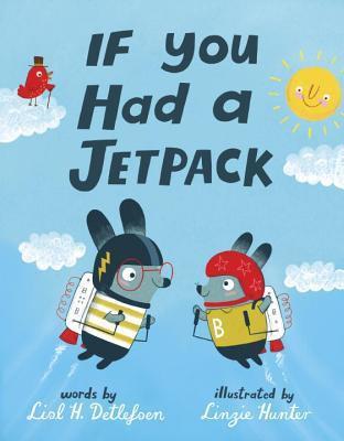If You Had a Jetpack by Lisl Detlefsen