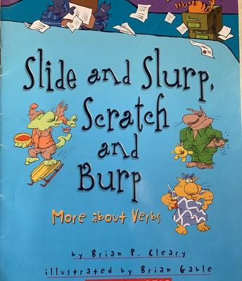 Slide an Slurp, Scratch and Burp