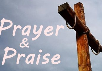 Prayer and Praise is Back!
