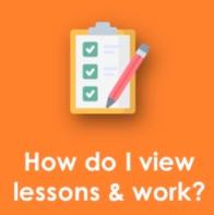 How to View Lessons and Work. (Cómo ver lecciones y trabajo.)