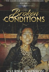 Broken Conditions by Jo Lena Johnson