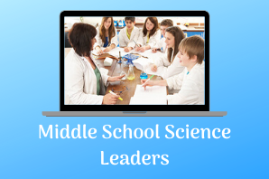 Middle School Science Leaders