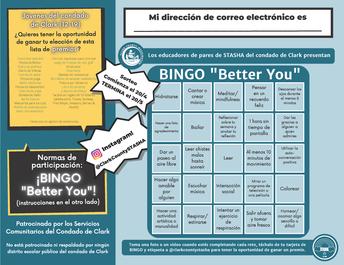 Spanish version: Better You Bingo Drawing Starts 4/20 ends 5/20. Participate on instagram @clarkcountystasha or visit www.clarkcountystasha.org.