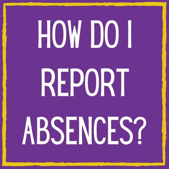 How do I report absences?
