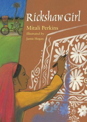 Rickshaw Girl by Matali Perkins