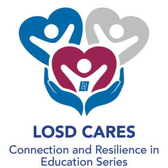 LOSD CARES (Connection and Resilience in Education Series)