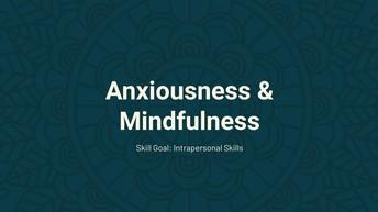 Anxiousness & Mindfulness
