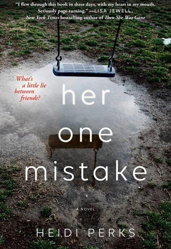 Her One Mistake, Heidi Perks