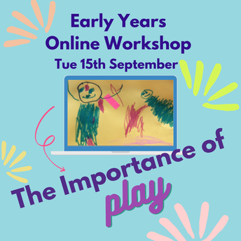 Early Years Workshop: The Importance of Play - by Mrs Jennie Bonnalie