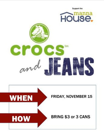 Friday: Crocs & Jeans For the Manna House!