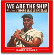 We Are the Ship: The Story of Negro League Baseball