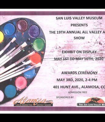 San Luis Valley Museum - All Valley Art Show - Deadline to submit April 27th