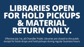 All Four Chandler Public Libraries Open for Returns and Hold Pickups.