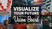 Creating and Manifesting - the Vision Board