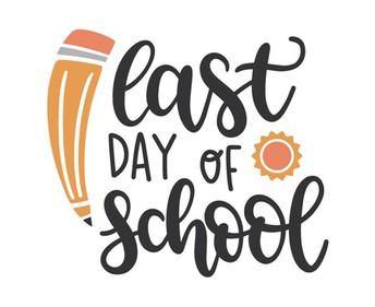 Last Day of School - June 6