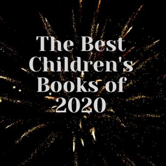 The Best Children's Books of 2020!