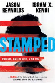 Stamped by Jason Reynolds and Ibram X. Kendi