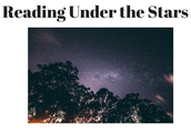 Reading under the Stars: Sept. 25th: 6:00 p.m. - 7:30 p.m.