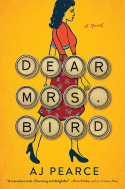 Dear Mrs. Bird by AJ Pearce