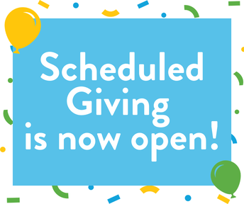 Scheduled Giving is Now Open!