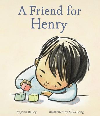 *A Friend for Henry, by Jenn Bailey