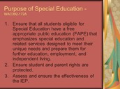 The purpose of Special Education