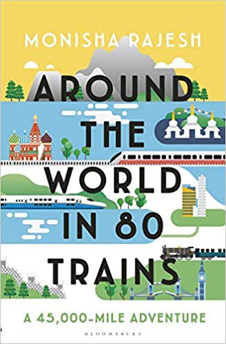 Around the World in 80 Trains: A 45, 000-Mile Adventure