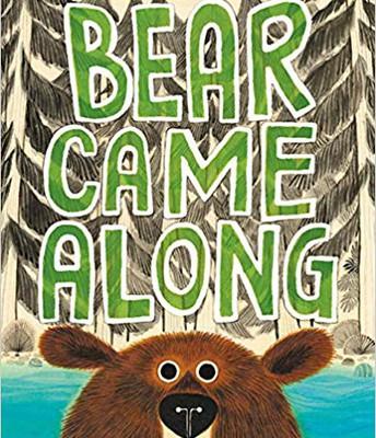 *Bear Came Along,  illustrated by LeUyen Pham