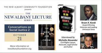 NEW ALBANY LECTURE SERIES: CONVERSATIONS ON SOCIAL JUSTICE with ibram X. Kendi and Michelle Alexander