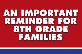 Eighth Grade Paperwork Reminder!!