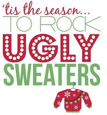Ugly Sweater Day- Thursday, December 19th