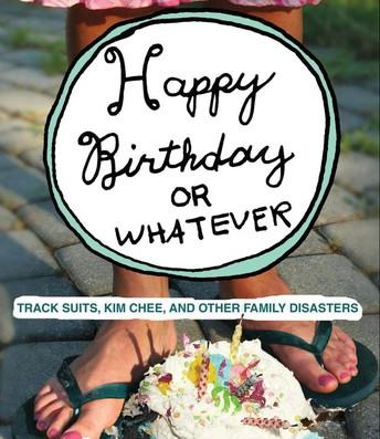 Happy Birthday or Whatever