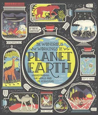 The Wondrous Workings of Planet Earth: Understanding Our World and it's Ecosystems