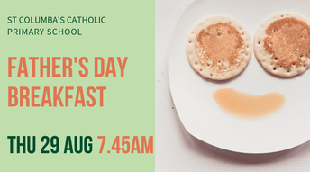 Fathers' Day Breakfast - Thursday 29 August - 7:45am to 8:30am