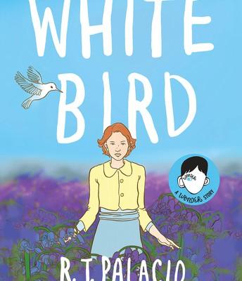 White Bird, by R.J. Palacio