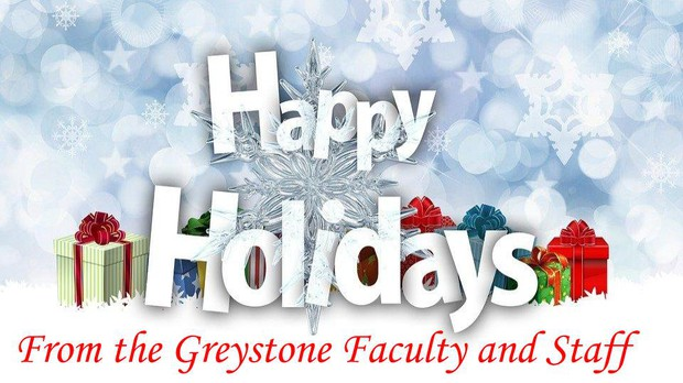 Happy holidays from the greystone faculty and staff