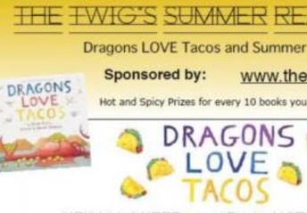 Twigs Summer  Reading Program Dragon Loves Tacos